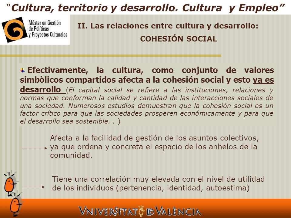 II. Las relaciones entre cultura y desarrollo: COHESIÓN SOCIAL Cultura, territorio y desarrollo.
