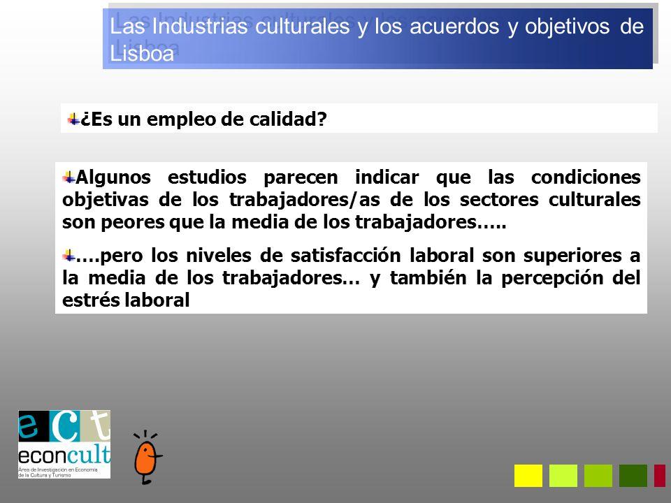 Las Industrias culturales y los acuerdos y objetivos de Lisboa ¿Es un empleo de calidad.