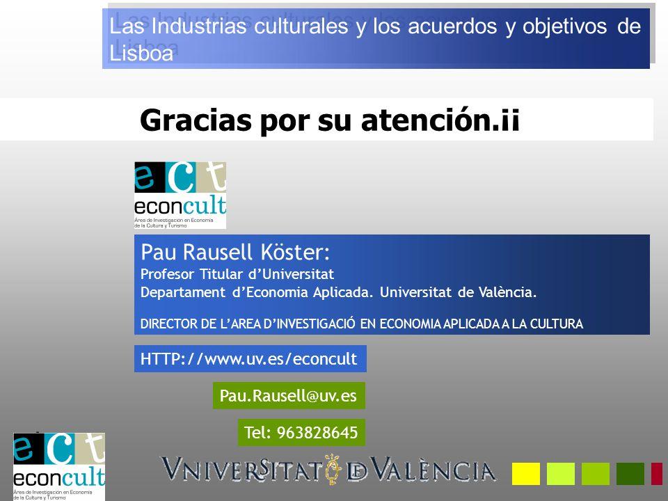 Gracias por su atención.¡¡ Pau Rausell Köster: Profesor Titular dUniversitat Departament dEconomia Aplicada.
