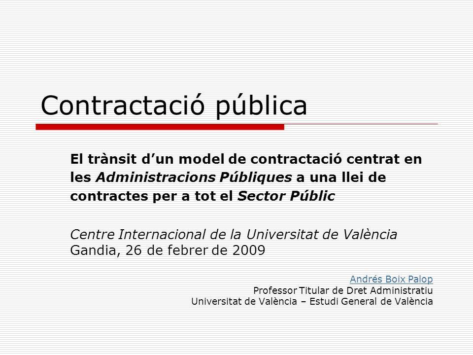 Contractació pública El trànsit dun model de contractació centrat en les Administracions Públiques a una llei de contractes per a tot el Sector Públic