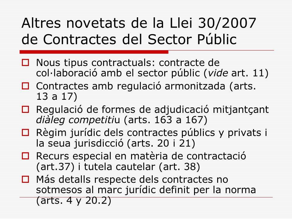 Altres novetats de la Llei 30/2007 de Contractes del Sector Públic Nous tipus contractuals: contracte de col·laboració amb el sector públic (vide art.