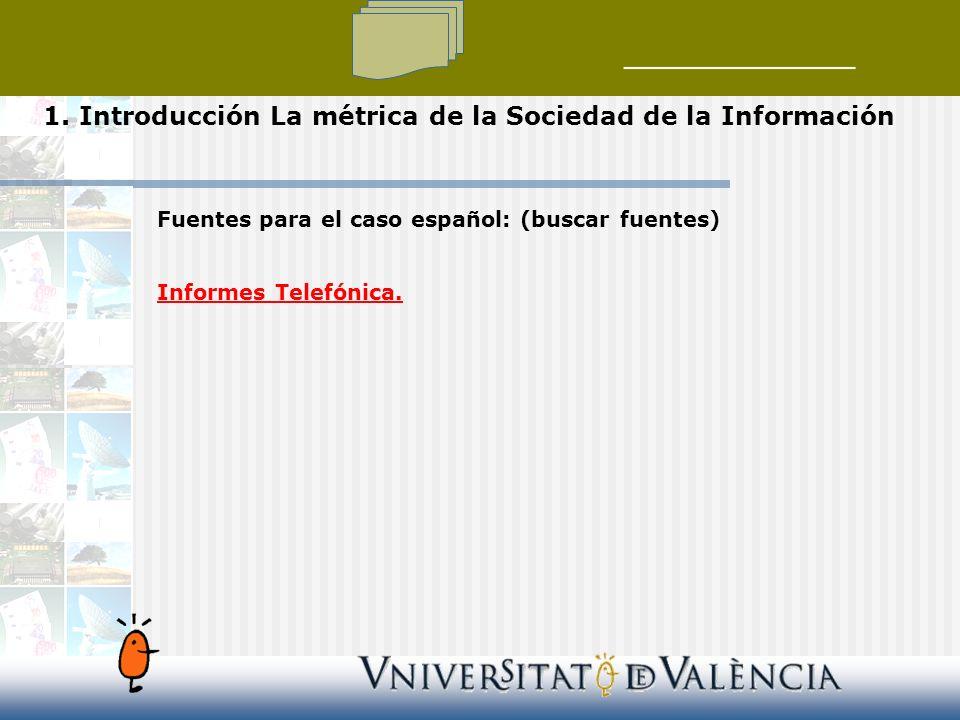 Fuentes para el caso español: (buscar fuentes) Informes Telefónica.
