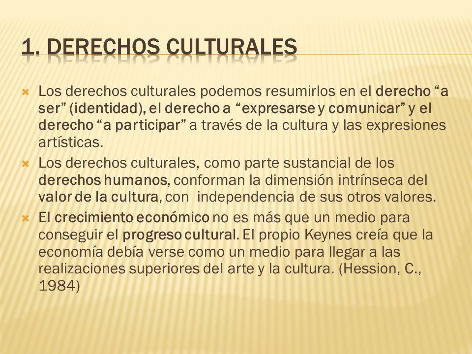 Los derechos culturales podemos resumirlos en el derecho a ser (identidad), el derecho a expresarse y comunicar y el derecho a participar a través de