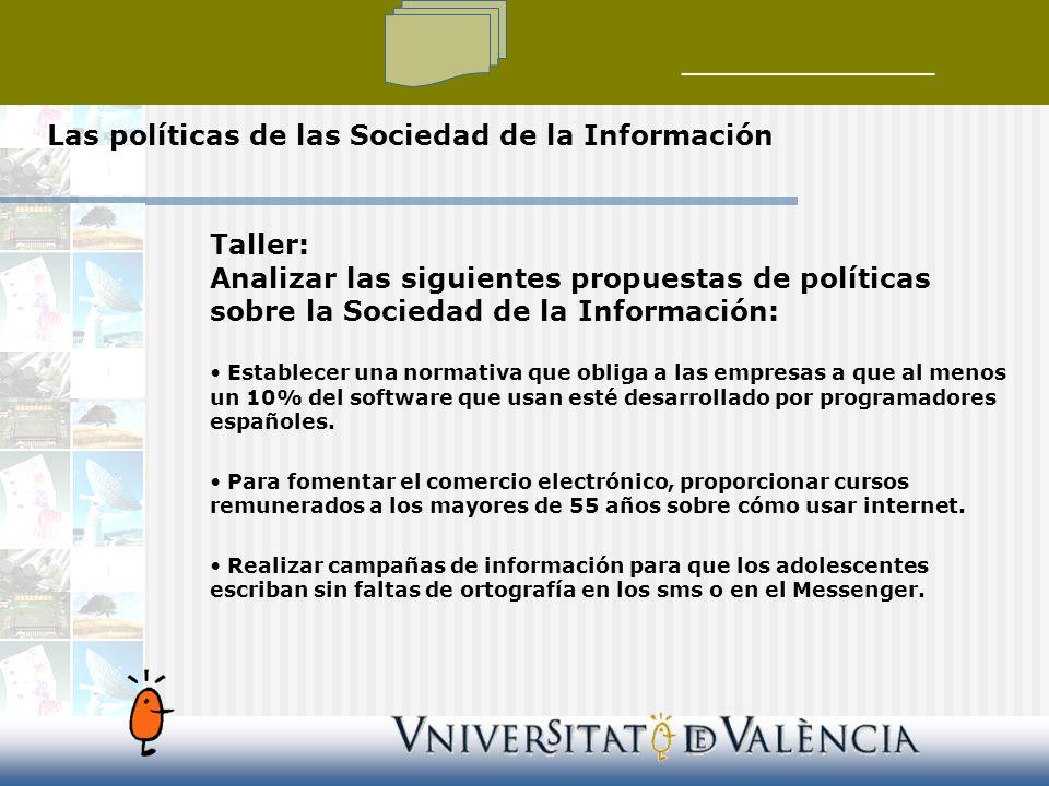 Las políticas de las Sociedad de la Información Taller: Analizar las siguientes propuestas de políticas sobre la Sociedad de la Información: Establece