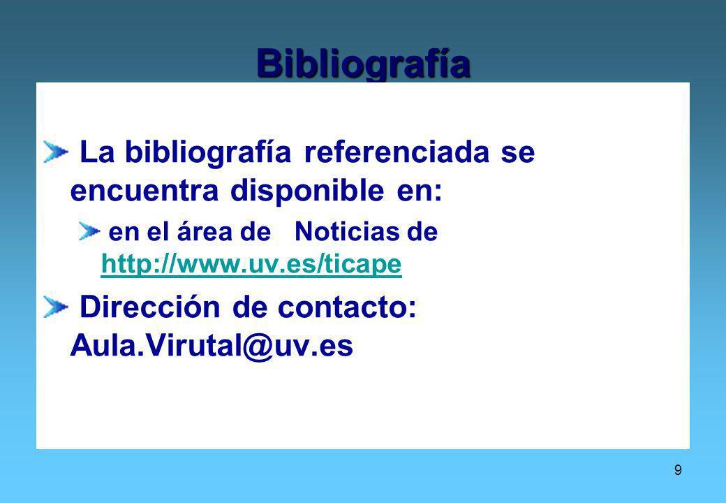 9 Bibliografía La bibliografía referenciada se encuentra disponible en: en el área de Noticias de http://www.uv.es/ticape http://www.uv.es/ticape Dire