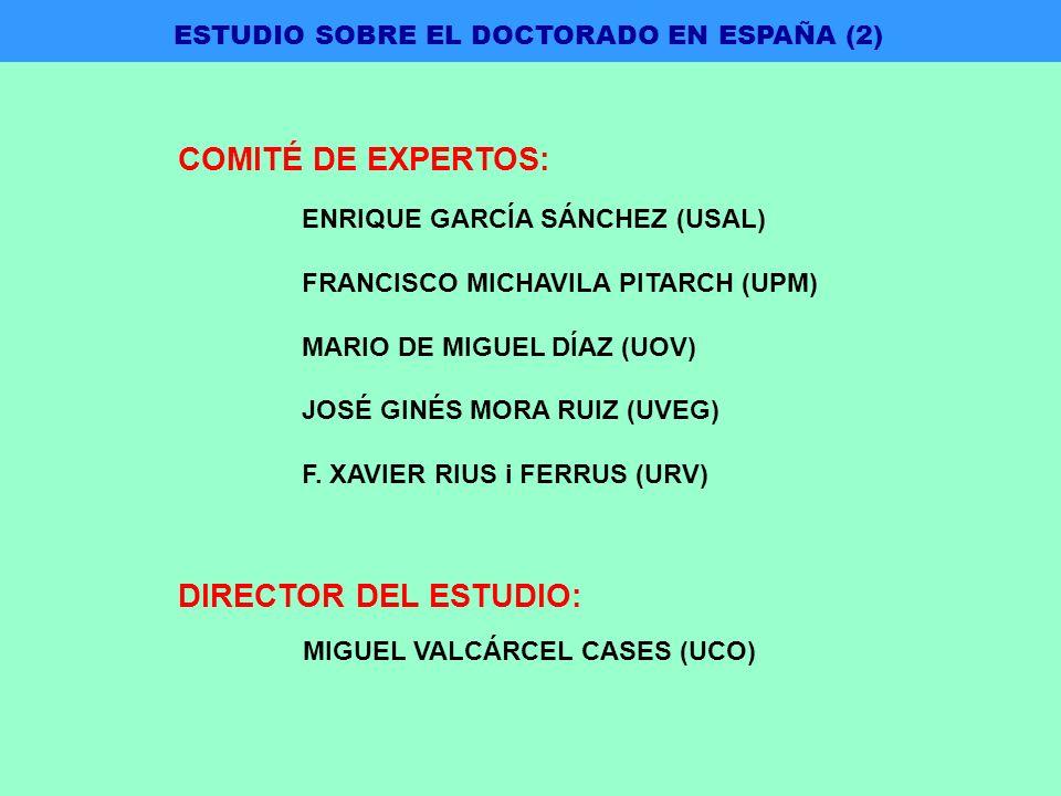 COMITÉ DE EXPERTOS: ENRIQUE GARCÍA SÁNCHEZ (USAL) FRANCISCO MICHAVILA PITARCH (UPM) MARIO DE MIGUEL DÍAZ (UOV) JOSÉ GINÉS MORA RUIZ (UVEG) F.