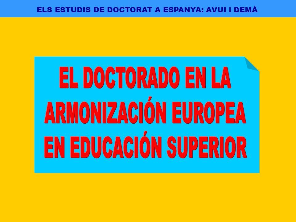 ELS ESTUDIS DE DOCTORAT A ESPANYA: AVUI i DEMÁ