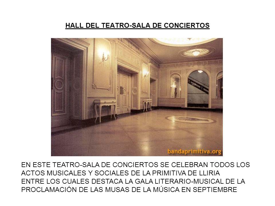 HALL DEL TEATRO-SALA DE CONCIERTOS EN ESTE TEATRO-SALA DE CONCIERTOS SE CELEBRAN TODOS LOS ACTOS MUSICALES Y SOCIALES DE LA PRIMITIVA DE LLIRIA ENTRE