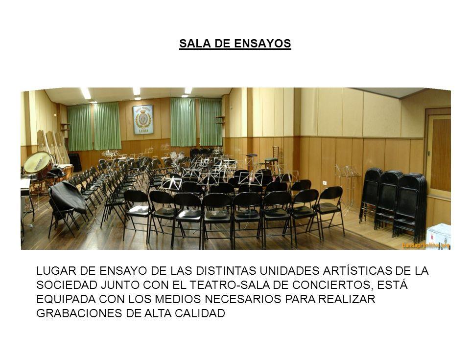 SALA DE ENSAYOS LUGAR DE ENSAYO DE LAS DISTINTAS UNIDADES ARTÍSTICAS DE LA SOCIEDAD JUNTO CON EL TEATRO-SALA DE CONCIERTOS, ESTÁ EQUIPADA CON LOS MEDI