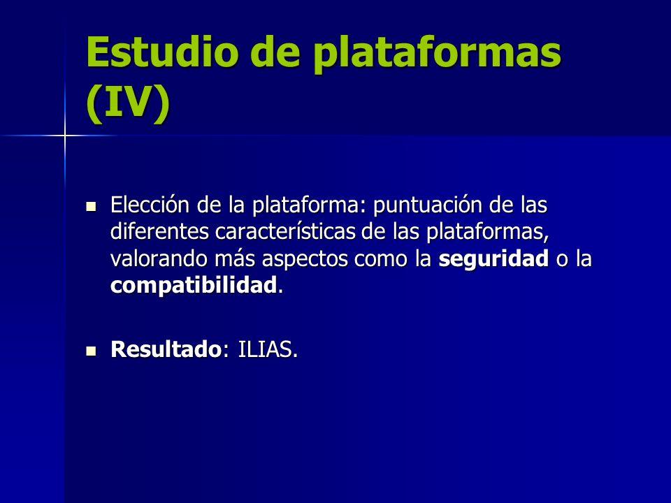 Estudio de plataformas (IV) Elección de la plataforma: puntuación de las diferentes características de las plataformas, valorando más aspectos como la