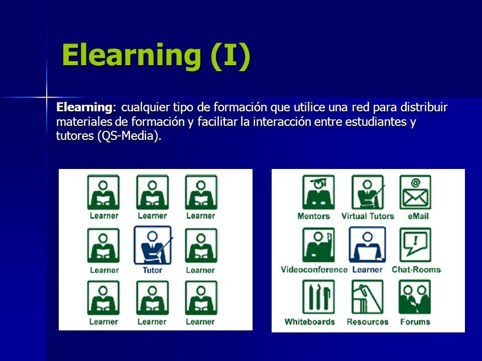 Elearning (I) Elearning: cualquier tipo de formación que utilice una red para distribuir materiales de formación y facilitar la interacción entre estu