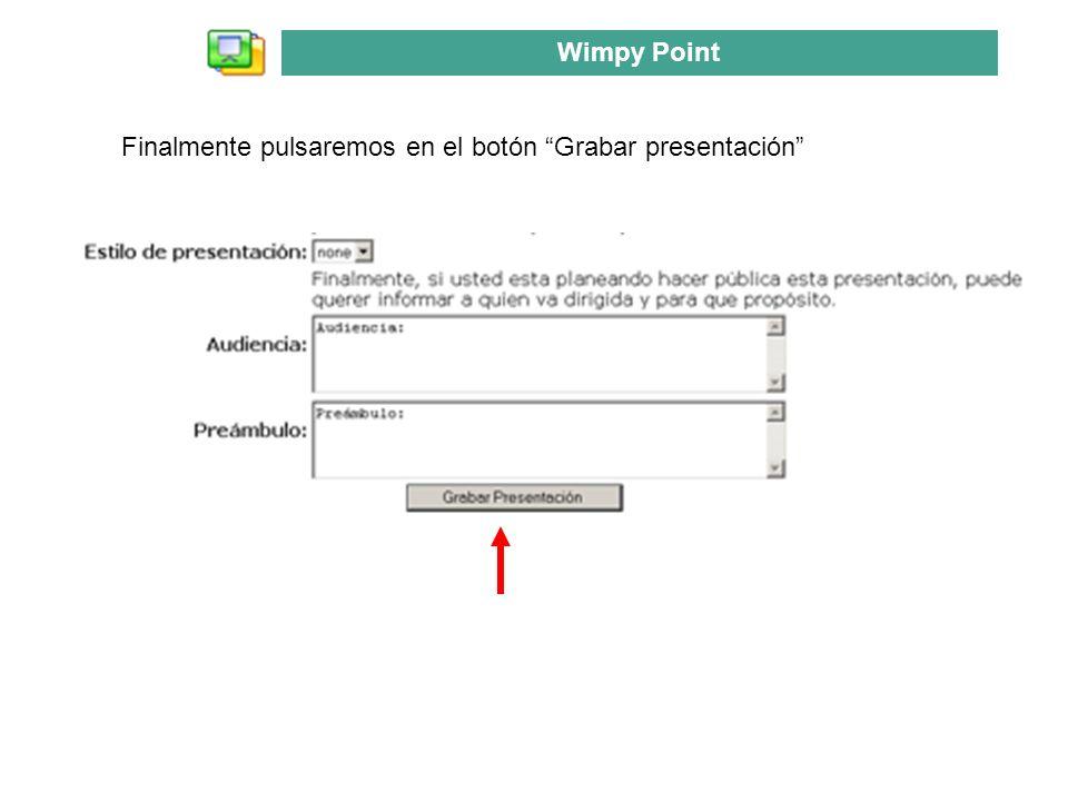 Finalmente pulsaremos en el botón Grabar presentación Wimpy Point