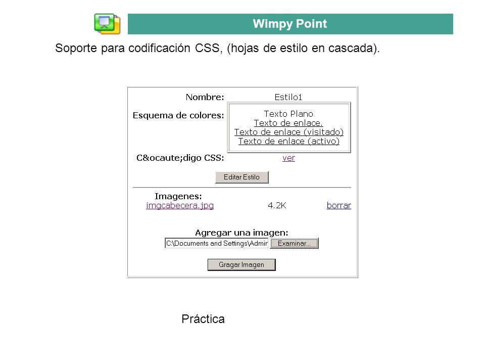 Soporte para codificación CSS, (hojas de estilo en cascada). Práctica Wimpy Point