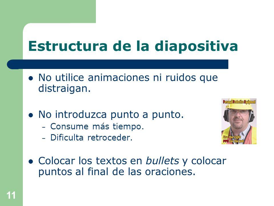 Estructura de la diapositiva Esto es un ejemplo de una diapositiva que no tiene una estructura adecuada. No está escrita utilizando frases o palabras