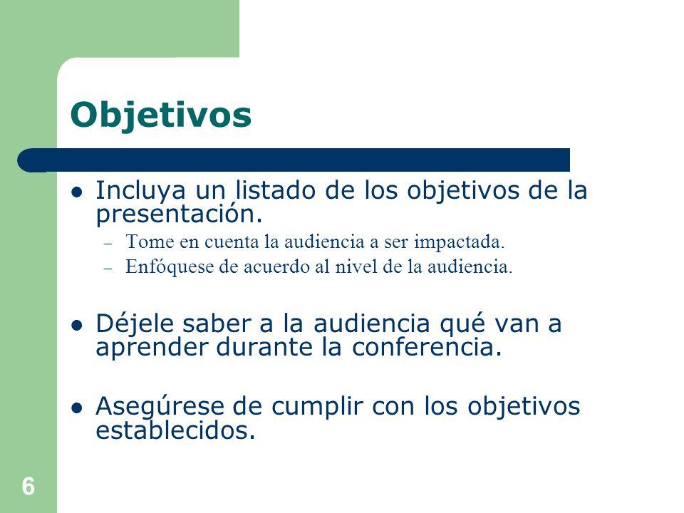 Bosquejo de contenido Incluya un bosquejo de contenido en la presentación. – Ver un ejemplo en la diapositiva 2. Siga el orden descrito en el bosquejo
