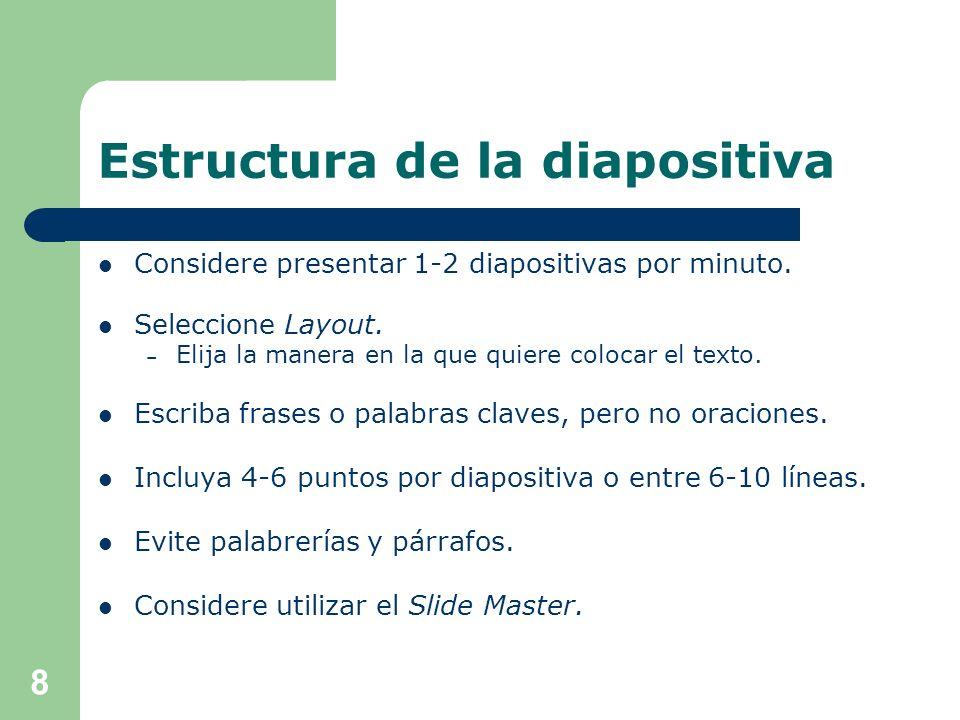Estructura de la diapositiva Considere presentar 1-2 diapositivas por minuto.