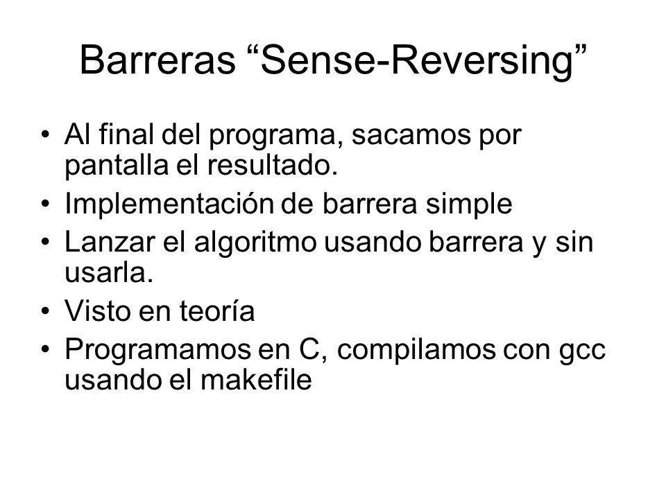 Barreras Sense-Reversing Al final del programa, sacamos por pantalla el resultado.