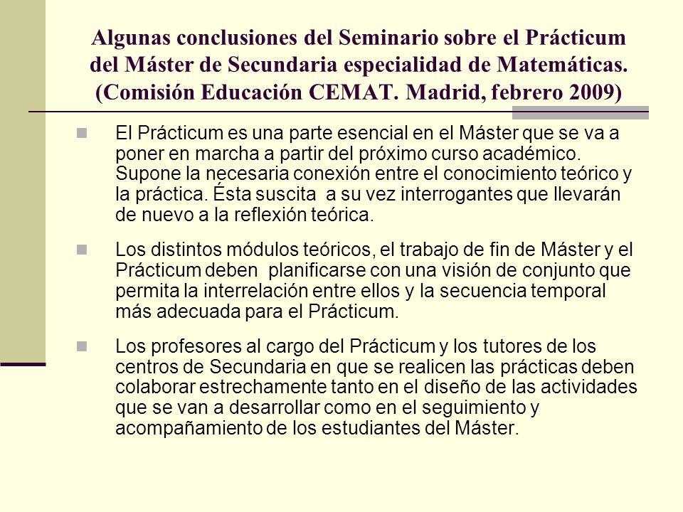 Algunas conclusiones del Seminario sobre el Prácticum del Máster de Secundaria especialidad de Matemáticas. (Comisión Educación CEMAT. Madrid, febrero