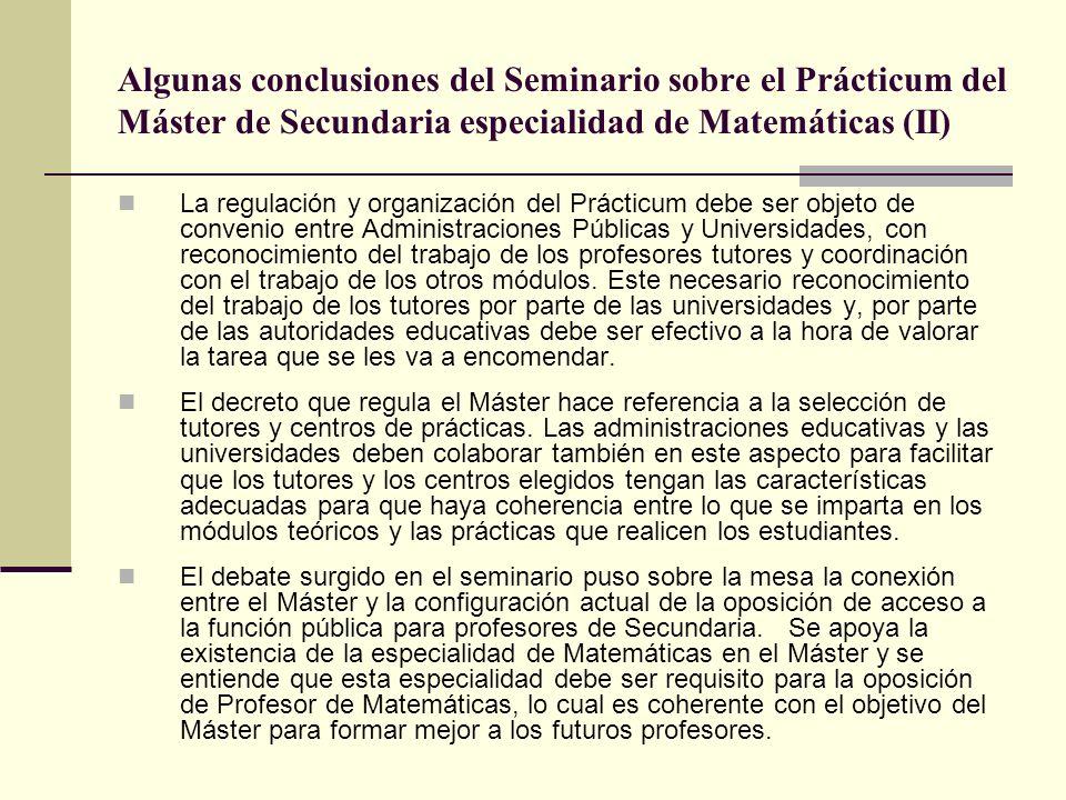Algunas conclusiones del Seminario sobre el Prácticum del Máster de Secundaria especialidad de Matemáticas (II) La regulación y organización del Práct