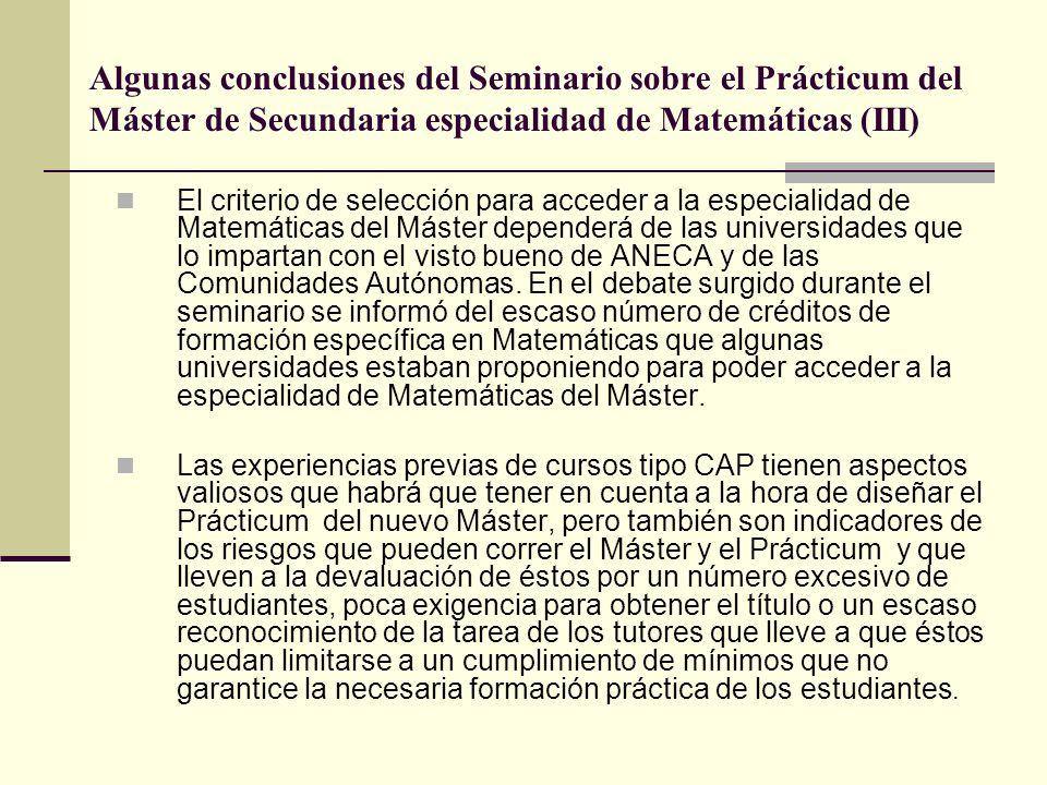 Algunas conclusiones del Seminario sobre el Prácticum del Máster de Secundaria especialidad de Matemáticas (III) El criterio de selección para acceder
