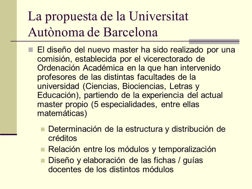 La propuesta de la Universitat Autònoma de Barcelona El diseño del nuevo master ha sido realizado por una comisión, establecida por el vicerectorado d