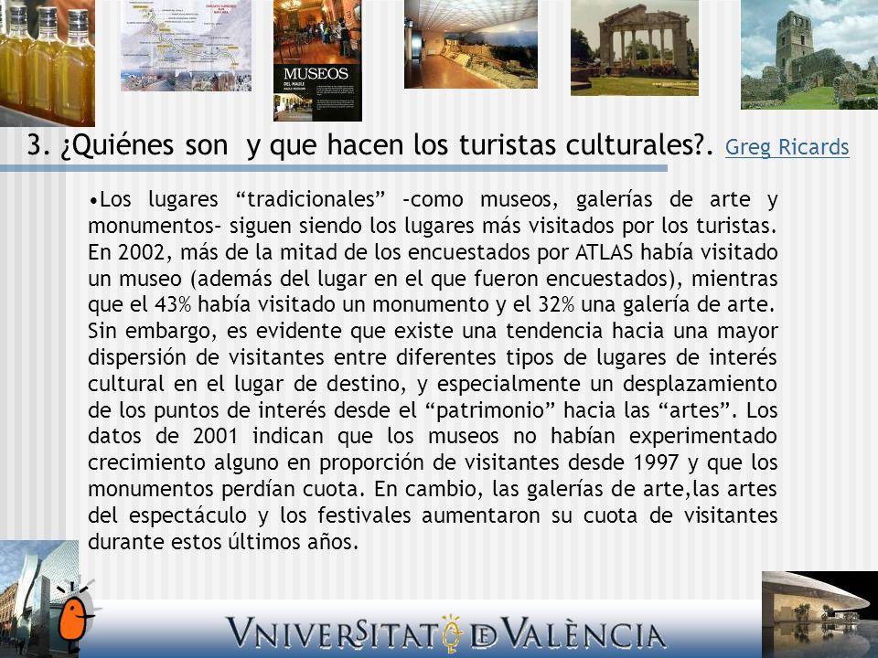 Los lugares tradicionales –como museos, galerías de arte y monumentos– siguen siendo los lugares más visitados por los turistas. En 2002, más de la mi