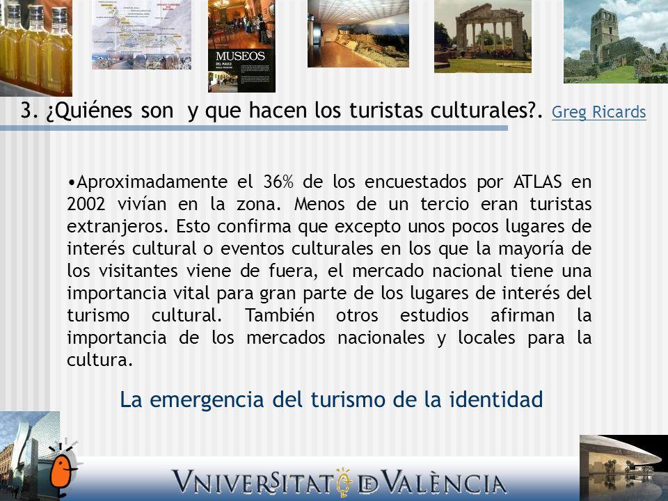 Aproximadamente el 36% de los encuestados por ATLAS en 2002 vivían en la zona. Menos de un tercio eran turistas extranjeros. Esto confirma que excepto