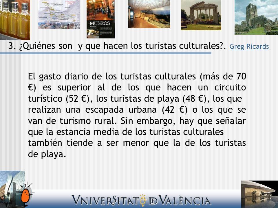 El gasto diario de los turistas culturales (más de 70 ) es superior al de los que hacen un circuito turístico (52 ), los turistas de playa (48 ), los que realizan una escapada urbana (42 ) o los que se van de turismo rural.