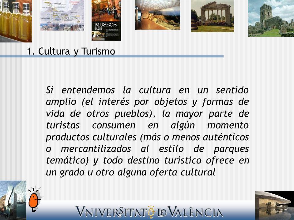 Si entendemos la cultura en un sentido amplio (el interés por objetos y formas de vida de otros pueblos), la mayor parte de turistas consumen en algún
