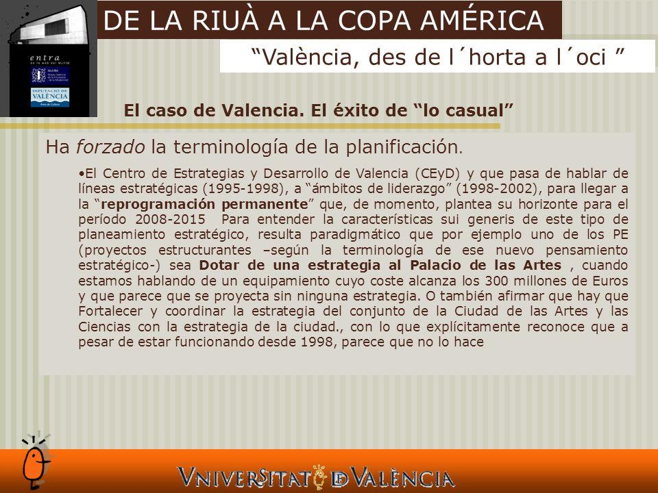 El caso de Valencia. El éxito de lo casual Ha forzado la terminología de la planificación.