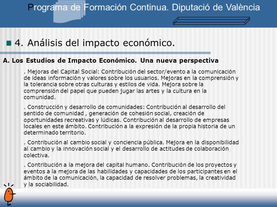 A. Los Estudios de Impacto Económico. Una nueva perspectiva.