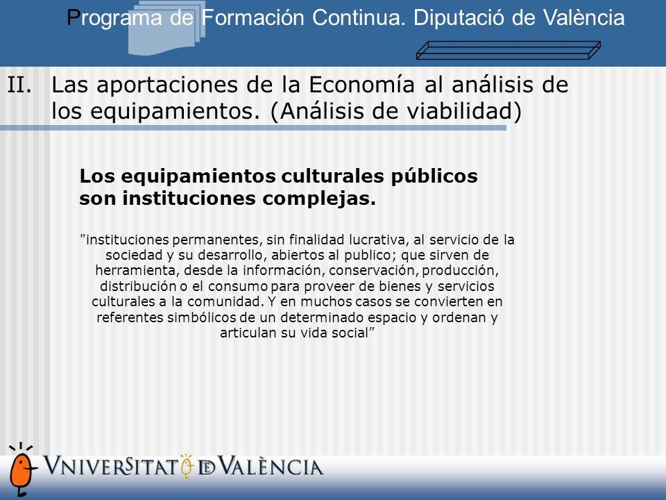 Los equipamientos culturales públicos son instituciones complejas.
