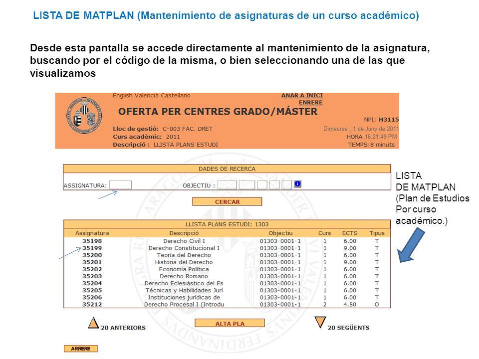 Curso de Gestión Aplicaciones Informáticas Desde esta pantalla se accede directamente al mantenimiento de la asignatura, buscando por el código de la