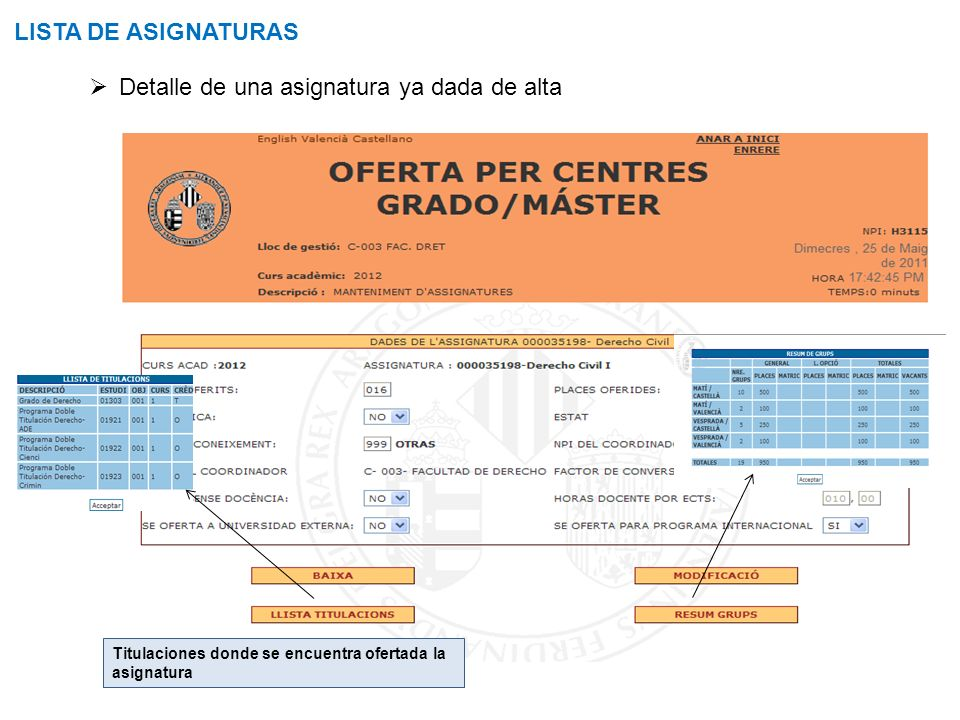Titulaciones donde se encuentra ofertada la asignatura LISTA DE ASIGNATURAS Detalle de una asignatura ya dada de alta