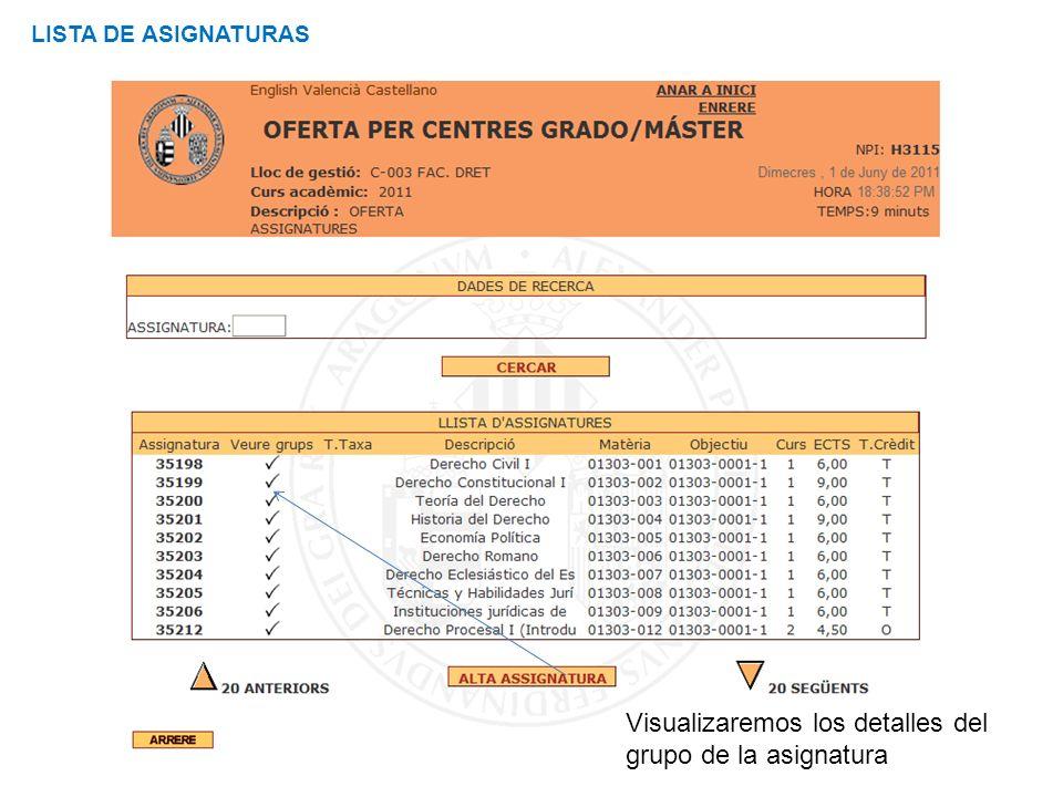 Curso de Gestión Aplicaciones Informáticas LISTA DE ASIGNATURAS Visualizaremos los detalles del grupo de la asignatura