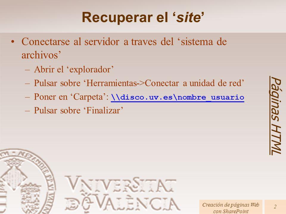 Páginas HTML Creación de páginas Web con SharePoint 2 Conectarse al servidor a traves del sistema de archivos –Abrir el explorador –Pulsar sobre Herra