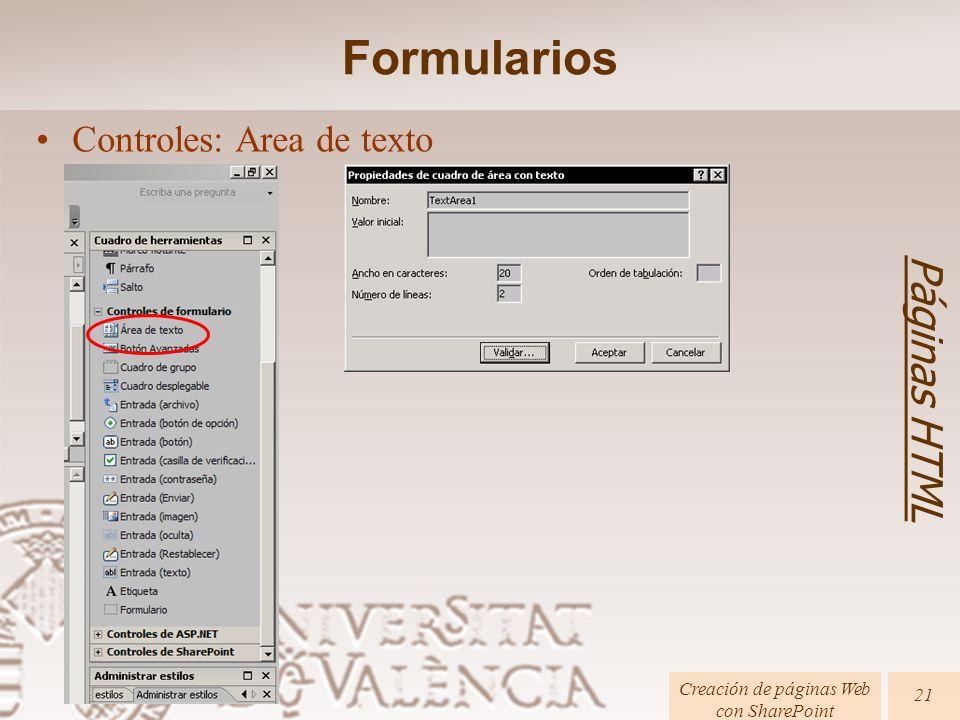 Creación de páginas Web con SharePoint Páginas HTML 21 Formularios Controles: Area de texto