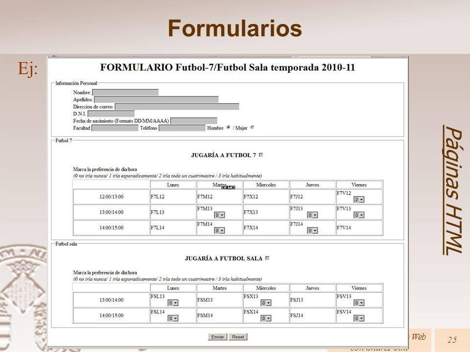 Páginas HTML Creación de páginas Web con SharePoint 25 Formularios Ej:
