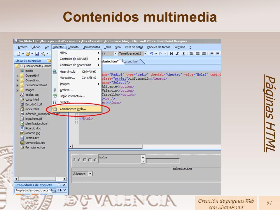 Creación de páginas Web con SharePoint 31 Páginas HTML Contenidos multimedia