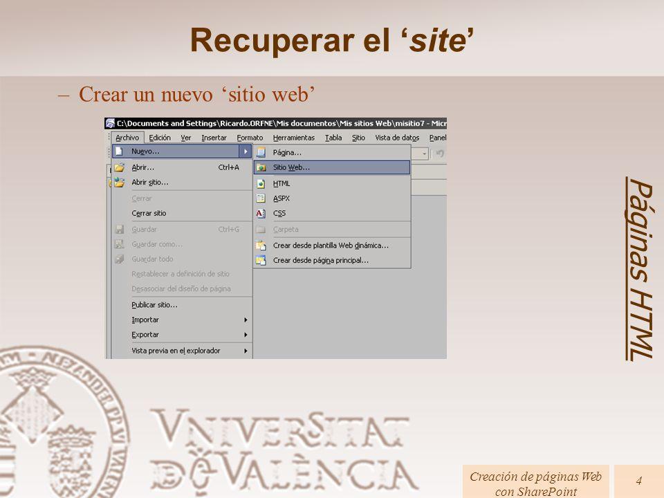 Páginas HTML Creación de páginas Web con SharePoint 5 –Pulsa sobre Publicar sitio y conectarse al servidor utilizando el método Sistema de archivos Recuperar el site