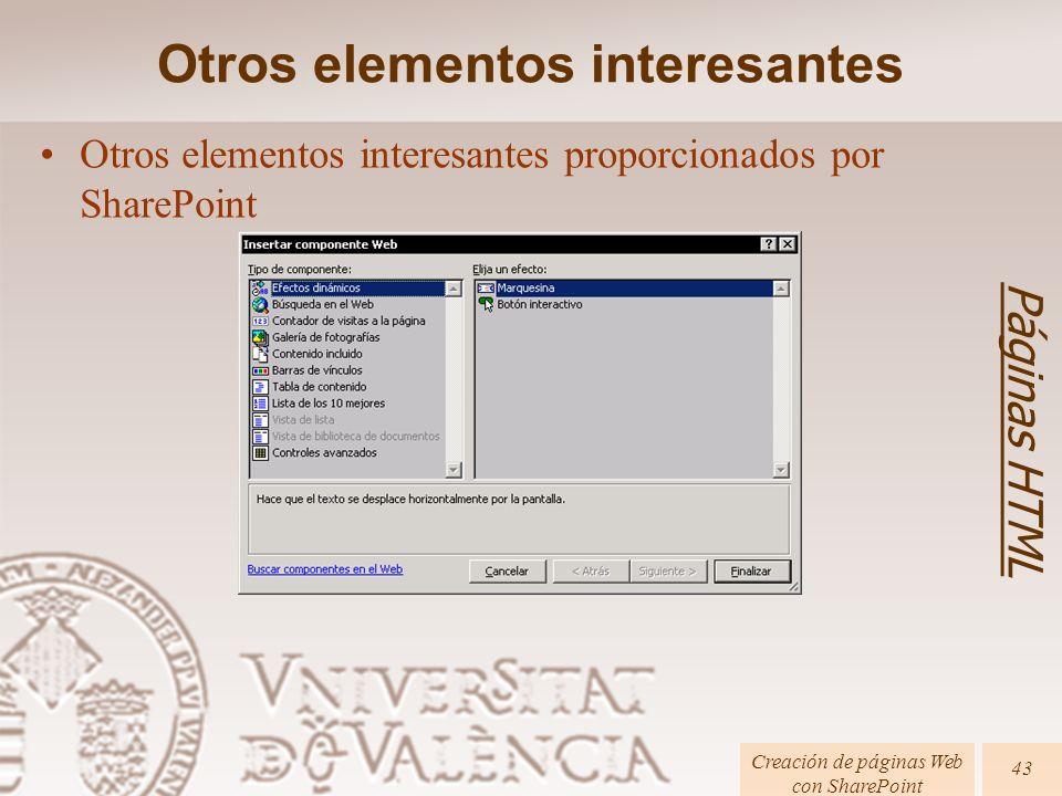 Páginas HTML Creación de páginas Web con SharePoint 43 Otros elementos interesantes proporcionados por SharePoint Otros elementos interesantes
