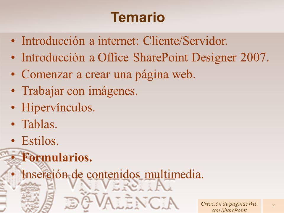 Creación de páginas Web con SharePoint 28 Añade, al principio de la página, la imagen de la Universitat de València ( loguvhom.gif ) con texto alternativo Universitat de València, con borde de 5 puntos y ancho de 90%.