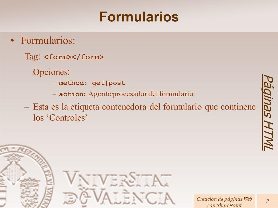Páginas HTML Creación de páginas Web con SharePoint 10 Formularios Formularios: