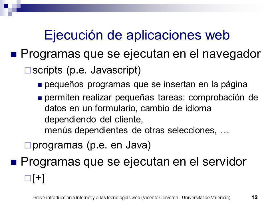 Breve introducción a Internet y a las tecnologías web (Vicente Cerverón - Universitat de València) 11 Ventajas de la Arquitectura de tres capas Client