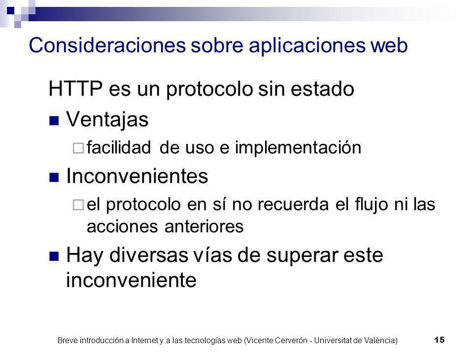 Breve introducción a Internet y a las tecnologías web (Vicente Cerverón - Universitat de València) 14 Interfaces web: Formularios son el modo más comú