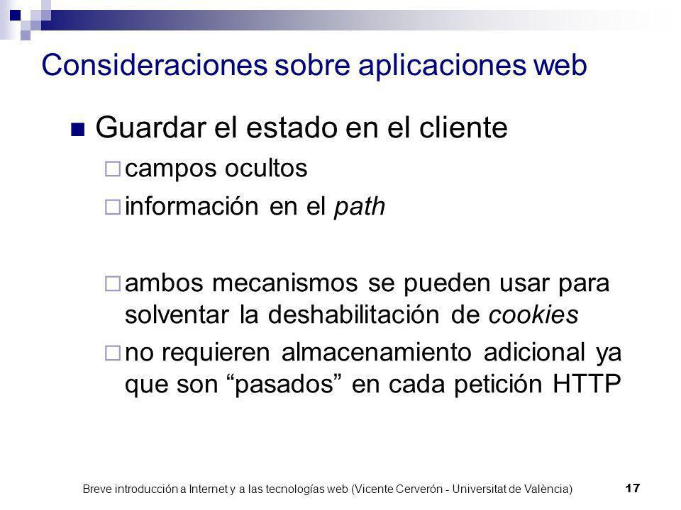 Breve introducción a Internet y a las tecnologías web (Vicente Cerverón - Universitat de València) 16 Consideraciones sobre aplicaciones web Guardar e