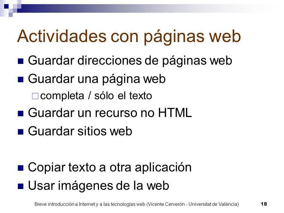 Breve introducción a Internet y a las tecnologías web (Vicente Cerverón - Universitat de València) 17 Consideraciones sobre aplicaciones web Guardar e