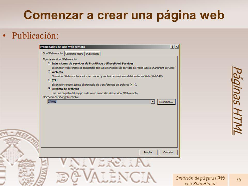 Páginas HTML Creación de páginas Web con SharePoint 18 Publicación: Comenzar a crear una página web
