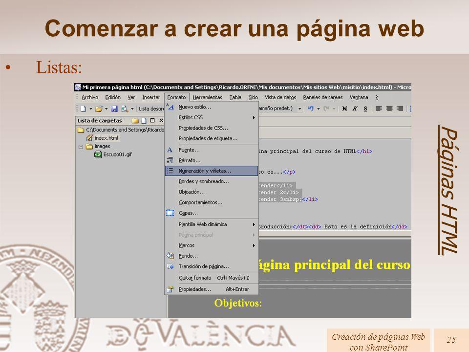 Páginas HTML Creación de páginas Web con SharePoint 25 Comenzar a crear una página web Listas: