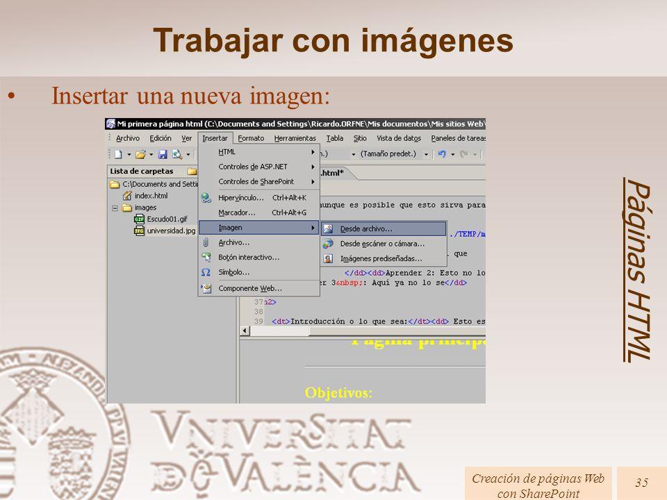 Páginas HTML Creación de páginas Web con SharePoint 35 Insertar una nueva imagen: Trabajar con imágenes